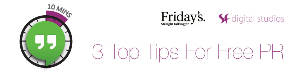 3 Top Tips For Free PR